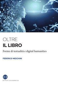 Oltre il libro. Forme di testualità e digital humanities