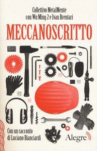 Meccanoscritto. Con un racconto di Luciano Bianciardi