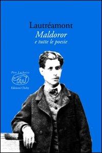 Maldoror e tutte le poesie