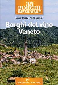 35 borghi imperdibili. Borghi del vino Veneto