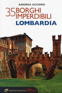 35 borghi imperdibili della Lombardia