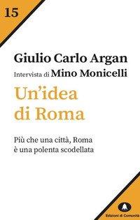 Un'idea di Roma. Intervista di Mino Monicelli