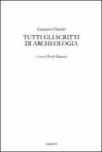 Tutti gli scritti di archeologia