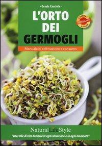 L'orto dei germogli. Manuale di coltivazione e consumo