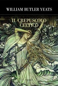 Il crepuscolo celtico