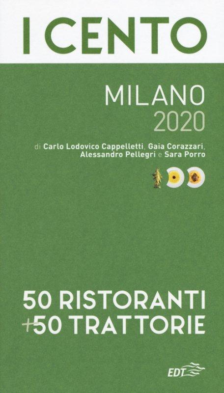 I cento Milano 2020. 50 ristoranti + 50 trattorie