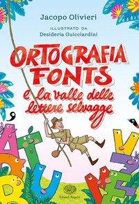 Ortografia Fonts e il regno delle lettere selvagge