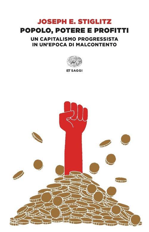Popolo, potere e profitti. Un capitalismo progressista in un'epoca di malcontento