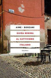 Guida minima al cattivismo italiano