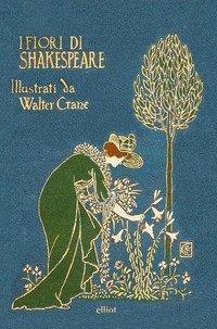 I fiori di Shakespeare. Ediz. italiana e inglese