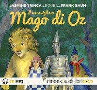 Il meraviglioso mago di Oz letto da Jasmine Trinca. Audiolibro. CD Audio formato MP3