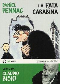 La fata carabina letto da Claudio Bisio. Audiolibro. CD Audio formato MP3