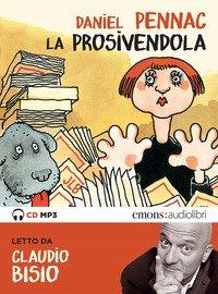 La prosivendola letto da Claudio Bisio. Audiolibro. CD Audio formato MP3
