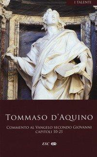 Commento al Vangelo di san Giovanni. Capitoli 10-21. Testo latino a fronte