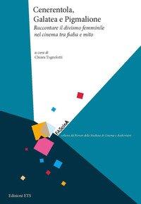 Cenerentola, Galatea e Pigmalione. Raccontare il divismo femminile nel cinema tra fiaba e mito