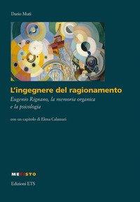 L'ingegnere del ragionamento. Eugenio Rignano, la memoria...