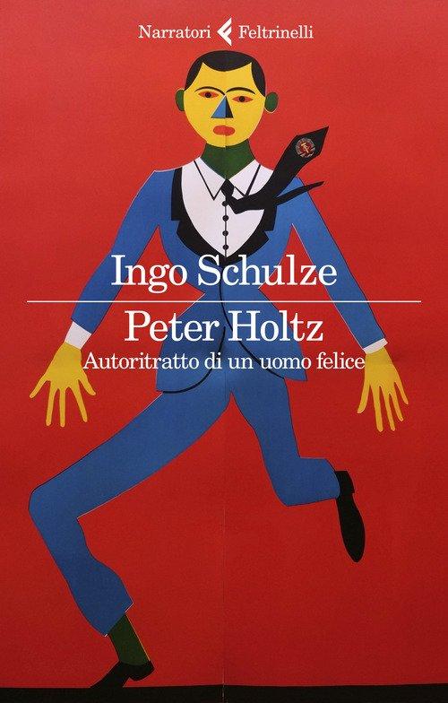 Peter Holtz. Autoritratto di un uomo felice