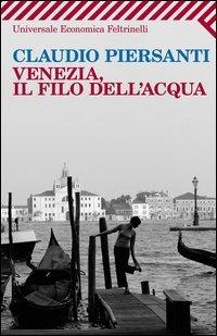 Venezia, il filo dell'acqua