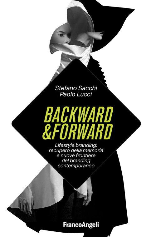 Backward & forward. Lifestyle branding: recupero della memoria e nuove frontiere del branding contemporaneo