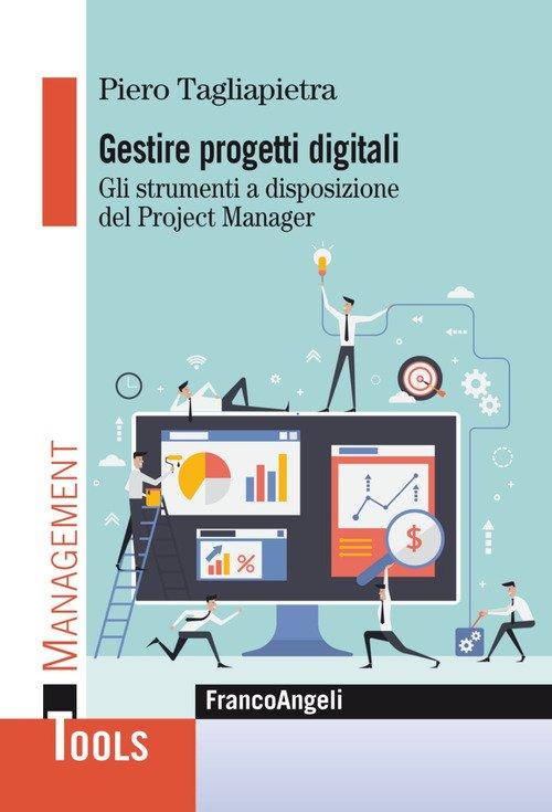 Gestire progetti digitali. Gli strumenti a disposizione del project manager