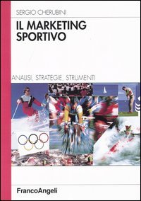 Il marketing sportivo. Analisi, strategie, strumenti