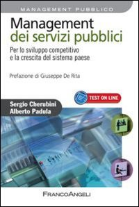 Management dei servizi pubblici. Per lo sviluppo competitivo e la crescita del sistema paese