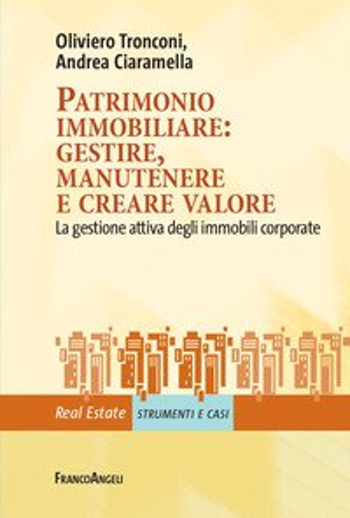 Patrimonio immobiliare: gestire, manutenere e creare valore. La gestione attiva degli immobili corporate
