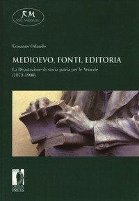 Medioevo, fonti, editoria. La Deputazione di storia patria per le Venezie (1873-1900)