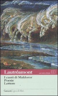 I canti di Maldoror-Poesie-Lettere. Con testo francese a fronte