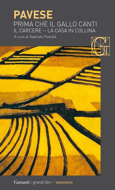Prima che il gallo canti: Il carcere-La casa in collina