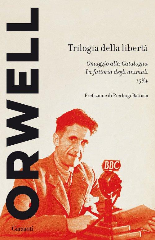 Trilogia della libertà: Omaggio alla Catalogna-La fattoria degli animali-1984