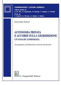 Autonomia privata e accordi sulla giurisdizione. Un'analisi comparata