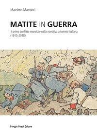Matite in guerra. Il primo conflitto mondiale nella narrativa a fumetti italiana (1915-2018)