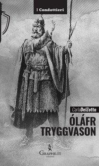 Óláfr Tryggvason. Il re vichingo, Apostolo della Norvegia