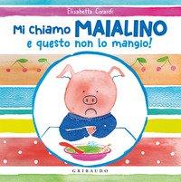 Mi chiamo Maialino e questo non lo mangio!
