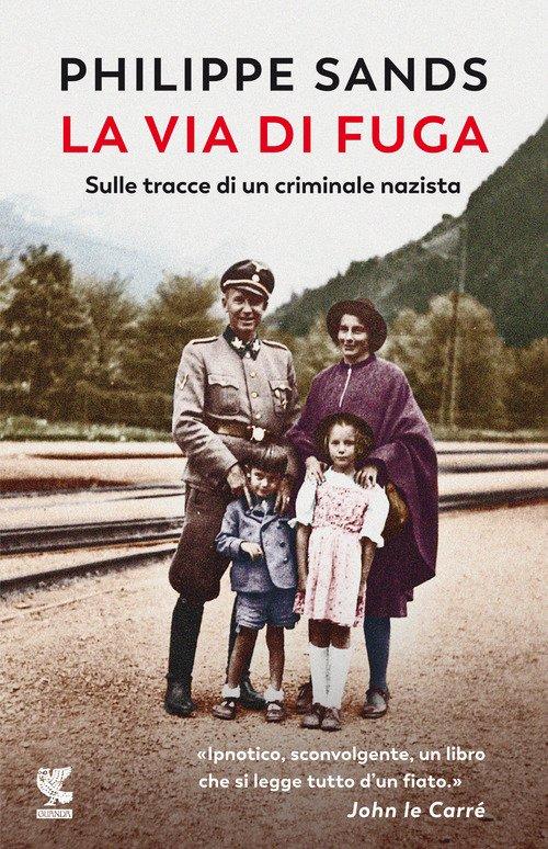 La via di fuga. Sulle tracce di un criminale nazista