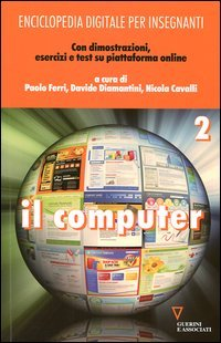 Enciclopedia digitale per insegnanti. Con espansione online. Vol. 1: Il computer.