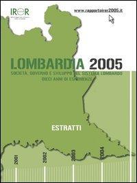 Lombardia 2005. Società, governo e sviluppo del sistema lombardo. Dieci anni di esperienze