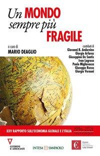 Un mondo sempre più fragile. XXV rapporto sull'economia globale e l'Italia (1996-2021)