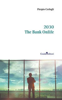 2030. The bank onlife