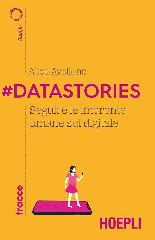 #Datastories. Seguire le impronte umane sul digitale