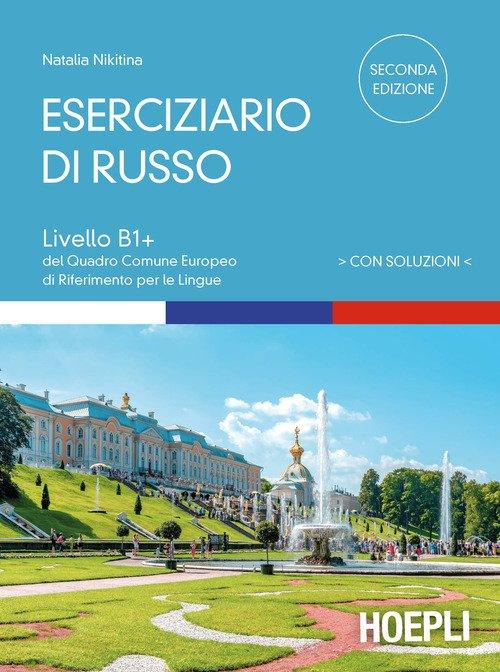 Eserciziario di russo. Con soluzioni. Livelli B1+ del Quadro Comune Europeo di riferimento per le lingue