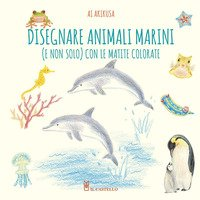 Disegnare animali marini (e non solo) con le matite colorate