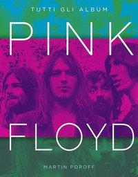 Pink Floyd. Tutti gli album
