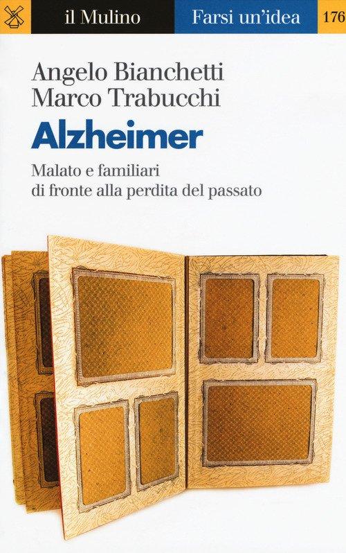 Alzheimer. Malato e familiari di fronte alla perdita del passato