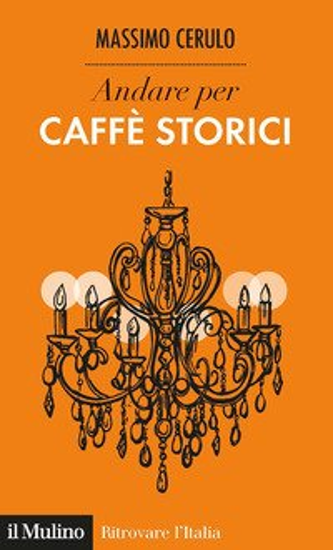 Andare per caffè storici