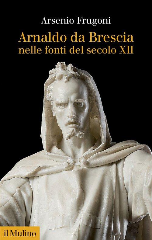 Arnaldo da Brescia nelle fonti del secolo XII
