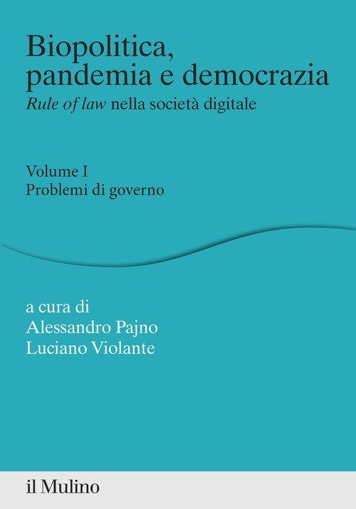 Biopolitica, pandemia e democrazia. Rule of law nella società digitale