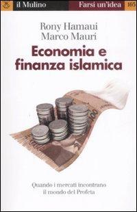 Economia e finanza islamica. Quando i mercati incontrano il mondo del Profeta