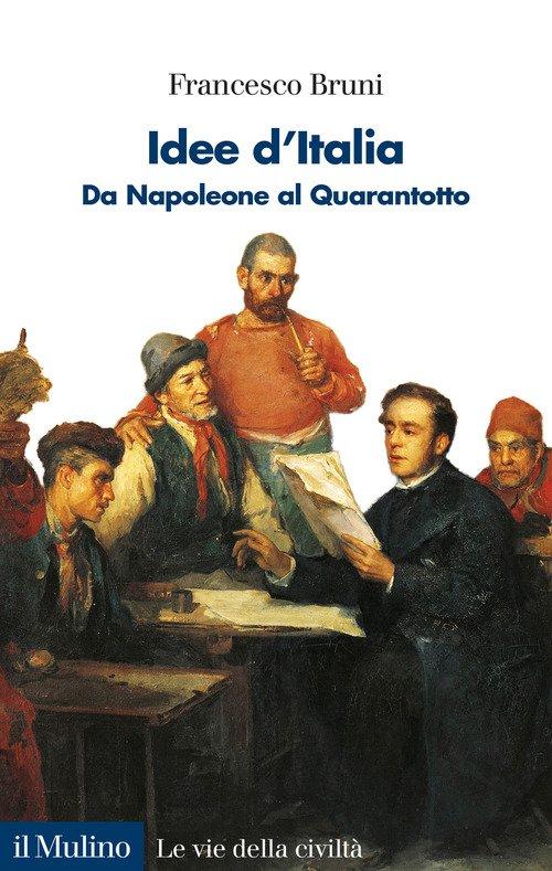 Idee d'Italia. Da Napoleone al Quarantotto